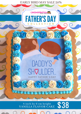 "DESIGN A . SHOULDER AND ME - 8 INCH SQUARE CAKE . FATHER DAY 2018 ""LOVE FOR DAD"" COLLECTION"