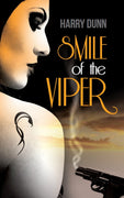 Smile of the Viper - Harry Dunn - Caffeine Nights Books