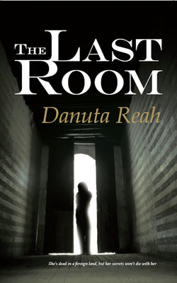 The Last Room - A Dark and Haunting Book by Danuta Reah - Caffeine Nights Books