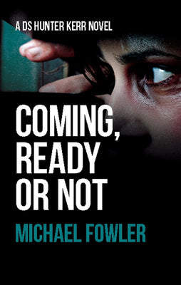 Coming, Ready or Not by Michael Fowler - Caffeine Nights Books