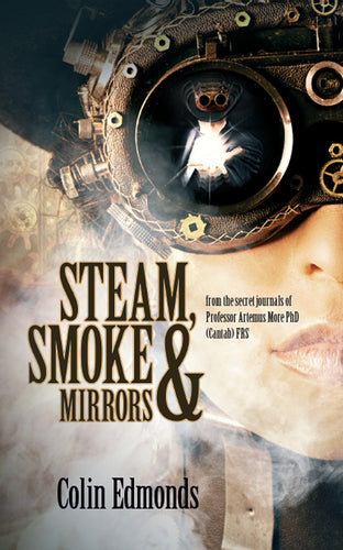 Steam, Smoke and Mirrors Book by Colin Edmonds - Historical mystery