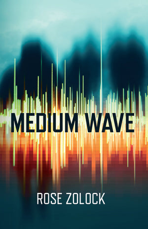 Medium Wave - Sometimes the dead talk - Horror from Rose Zolock - Caffeine Nights Books