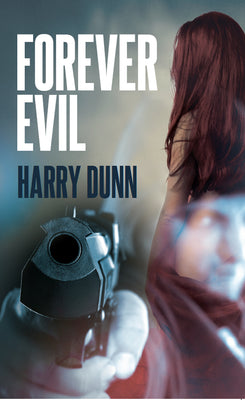 Forever Evil - Harry Dunn - Caffeine Nights Books