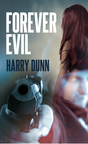 Forever Evil Book by Harry Dunn - Crime Fiction Book Online