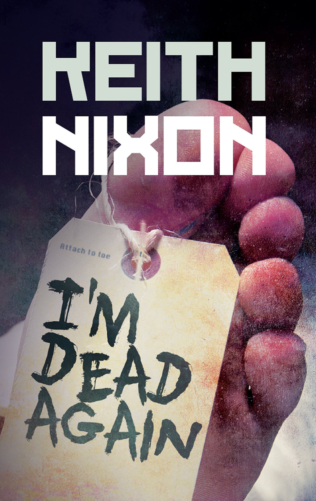 I'm Dead Again - Keith Nixon - Caffeine Nights Books