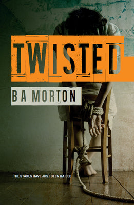 Twisted - Psychological thriller by B.A. Morton - Caffeine Nights Books