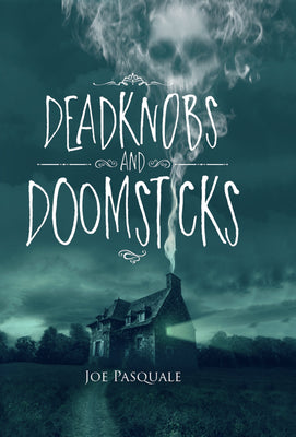 Deadknobs & Doomsticks - Horror Short stories and illustrations by Joe Pasquale - Caffeine Nights Books