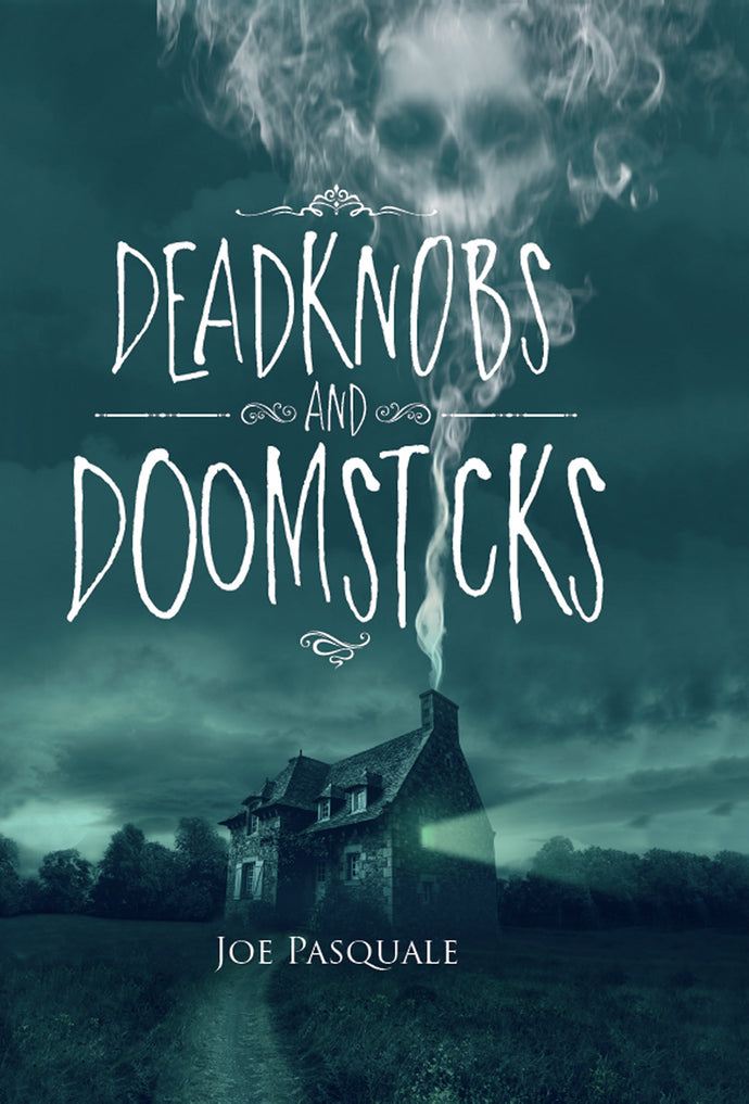 Deadknobs & Doomsticks By Joe Pasquale - Occult Fiction Book Online