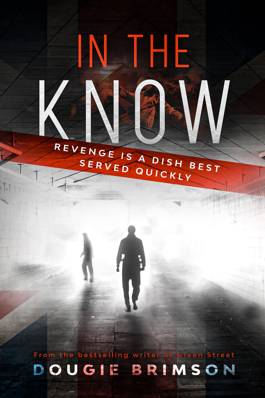 In The Know - By Dougie Brimson - Hard edged thriller in Brexit Britain - Caffeine Nights Books