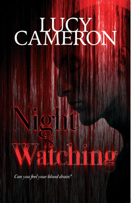Night is Watching - A new kind of vampire? - Horror from Lucy Cameron - Caffeine Nights Books