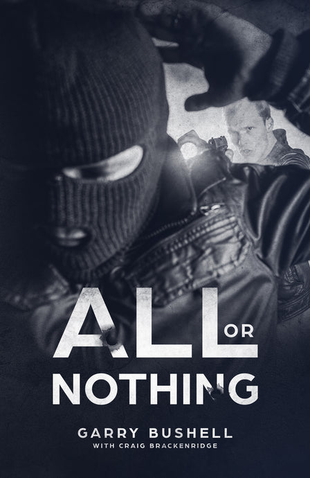 All or Nothing - Garry Bushell