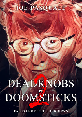 PreOrder Deadknobs & Doomsticks 2 - Tales from the Lockdown Signed by Joe Pasquale - Caffeine Nights Books