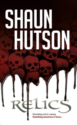 Relics - Shaun Hutson - Classic horror from the godfather of gore - Caffeine Nights Books