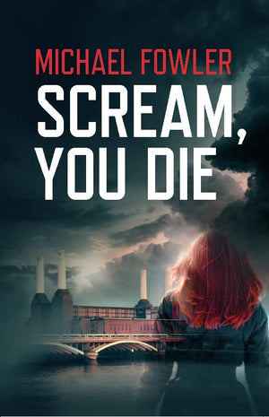 Scream, You Die - Tense thriller by Michael Fowler - Caffeine Nights Books