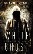 White Ghost - A Sean Doyle Horror Classic by Shaun Hutson - Caffeine Nights Books
