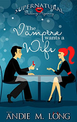 The Vampire Wants A Wife - Book 1