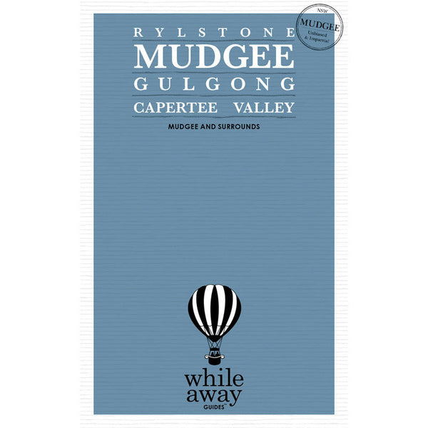 Whileaway Guides - Mudgee & Surrounds Travel Guide
