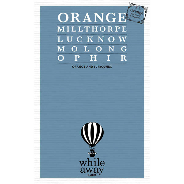 Whileaway Guides - Orange & Surrounds Travel Guide