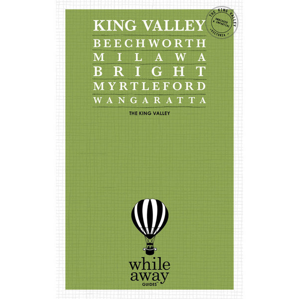 Whileaway Guides - Beechworth & The King Valley Travel Guide