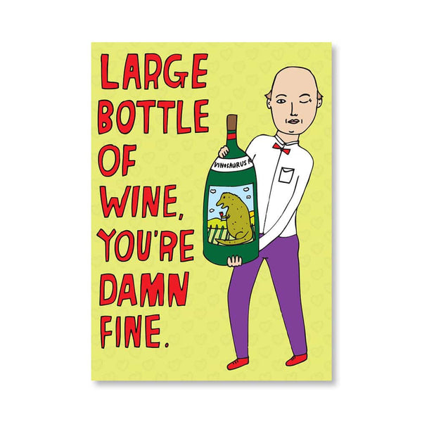 Large Bottle Of Wine, You're Damn Fine - Greeting Card