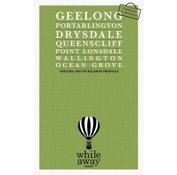 Whileaway Guides - Geelong and the Bellarine Peninsula Travel Guide