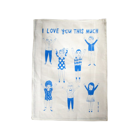 I Love You This Much Tea Towel