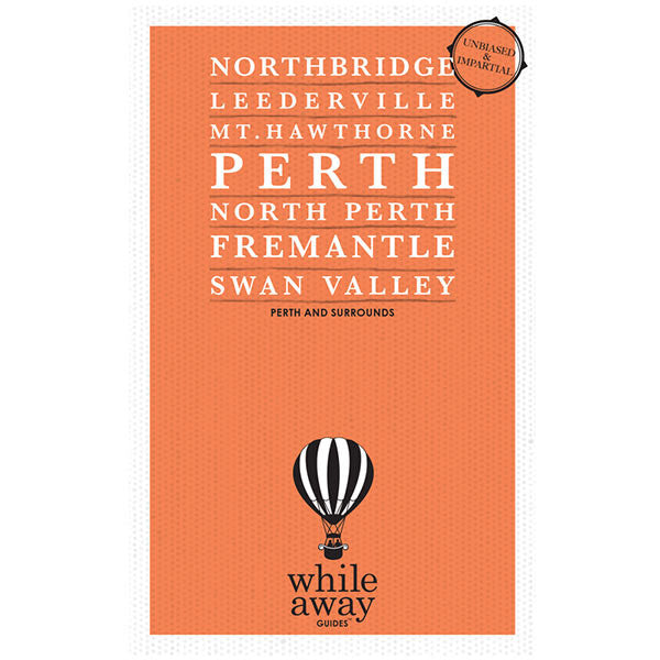 Whileaway Guides - Perth and Surrounds Travel Guide