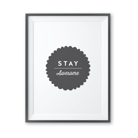 Stay Awesome - Print