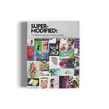 Load image into Gallery viewer, SUPER-MODIFIED - THE BEHANCE BOOK OF CREATIVE WORK