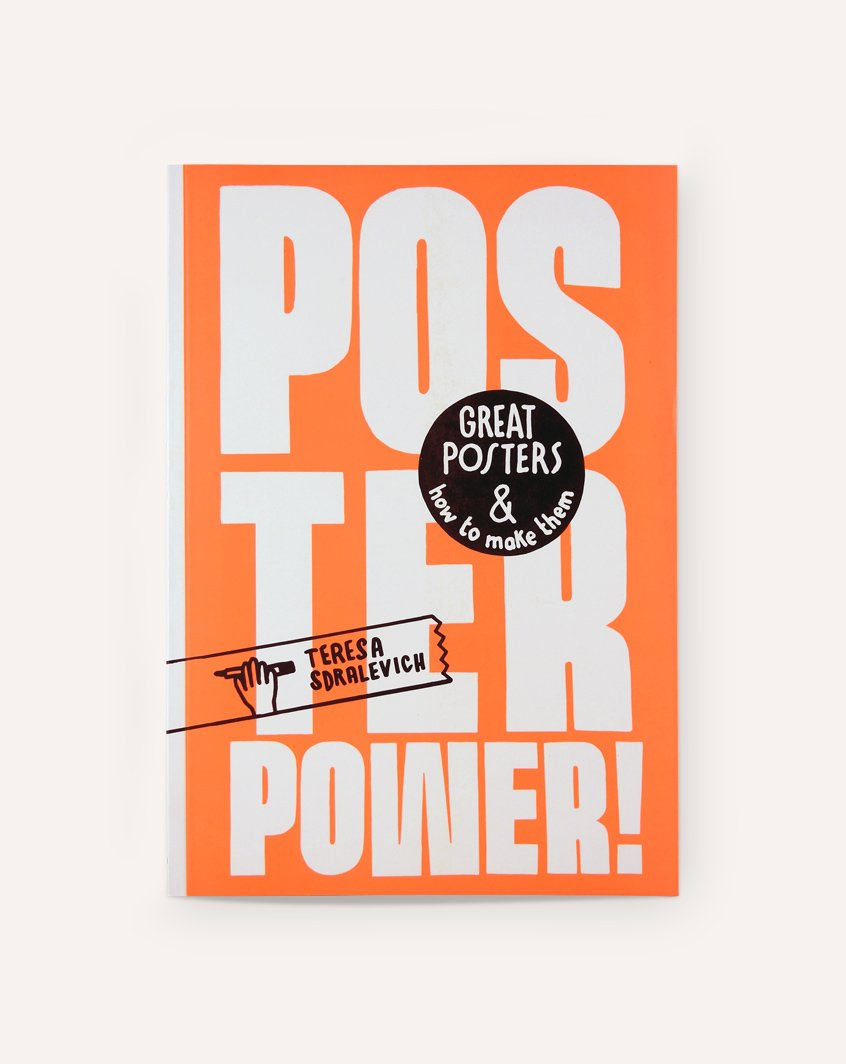 Poster Power: Great Posters and How to Make Them