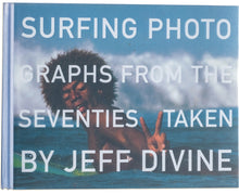 Load image into Gallery viewer, Surfing Photographs from the Seventies Taken by Jeff Divine