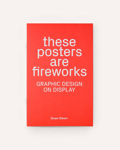 These Posters Are Fireworks: Graphic Design on Display