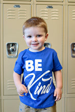Load image into Gallery viewer, Be Kind Toddler Shirt - Blue