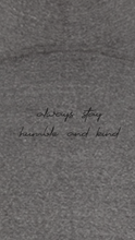 Load image into Gallery viewer, Always Stay Humble and Kind - Unisex Sweatshirt - Heather Grey