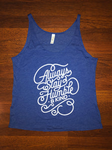 Always Stay Humble and Kind Women's Slouchy Tank - Royal Blue