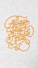 Load image into Gallery viewer, Always Stay Humble and Kind Unisex Shirt - Ash Grey