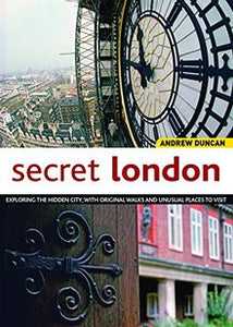 "Buch (englischsprachig, gebraucht) ""Secret London: Exploring the Hidden City, with Original Walks and Unusual Places to Visit"" - British Moments"