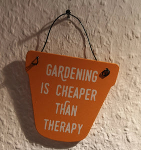 "Mini Holzschild Blumentopf : ""Gardening is cheaper than therapy "" - British Moments"