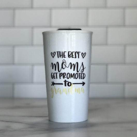 Best Moms Get Promoted Ceramic Tumbler