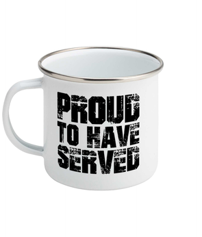 Proud To Have Served Enamel Mug