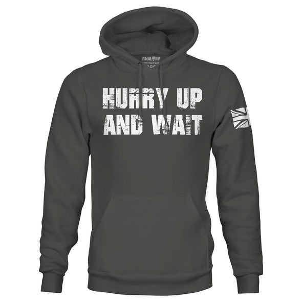 Hurry Up And Wait Pullover Hoodie