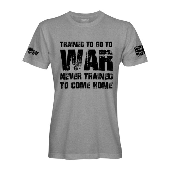 Trained To Go To War, Never Trained To Come Home T-Shirt