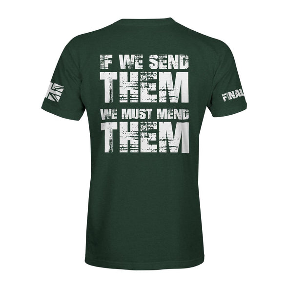 If We Send Them, We Must Mend Them T-Shirt