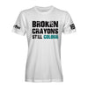 Broken Crayons Still Colour T-Shirt