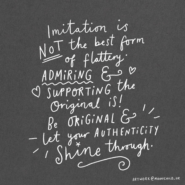 Imitation is NOT the best form of Flattery, and here's why!