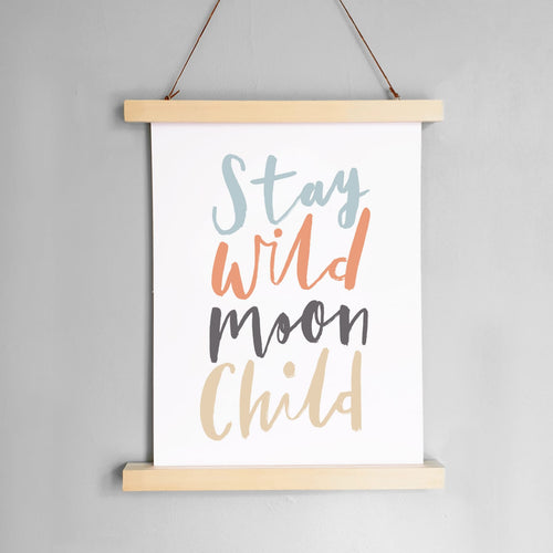 STAY WILD, MOON CHILD - A4 PRINT