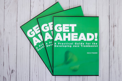 GET AHEAD! (Signed Hard  COPY) A Practical Guide for the Developing Jazz Trombonist