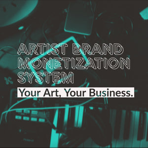 Artist Brand Monetization System: Your Art, Your Business.