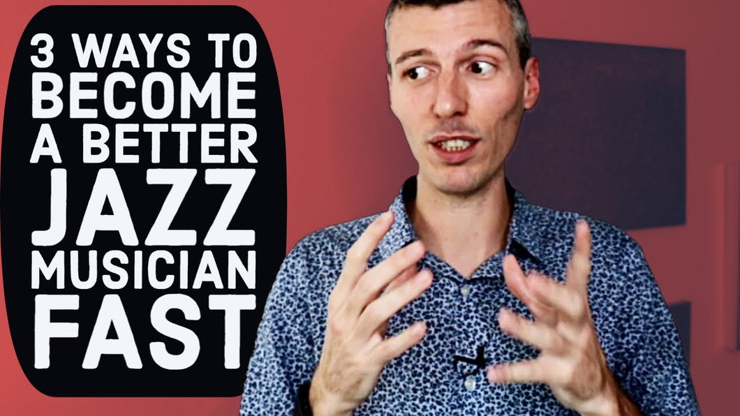 3 Ways to be a better jazz musician, FAST (PDF Download)