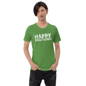 HAPPY PRACTICING! Short-Sleeve Unisex T-Shirt